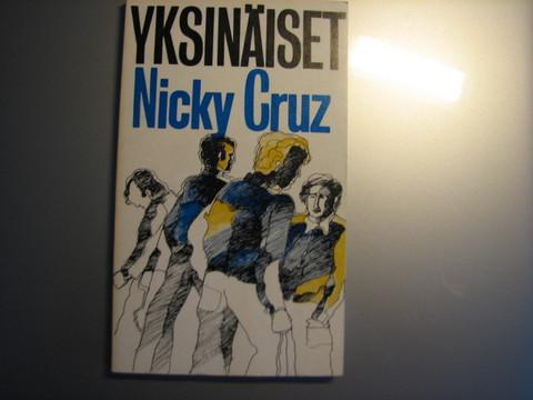 Yksinäiset, Nicky Cruz