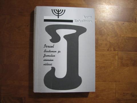 Israel Saatanan ja Jumalan voimien välissä, Antti Eskelinen