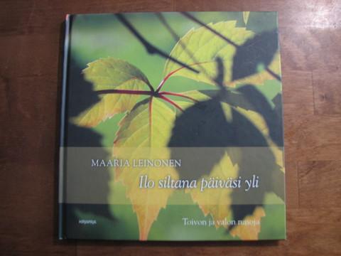Ilo siltana päiväsi yli, Maaria Leinonen