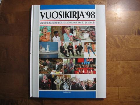 Vuosikirja 98, vuoden tärkeimmät tapahtumat kuvin ja sanoin, Veikko Ahola (toim.)