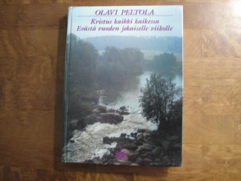 Kristus kaikki kaikessa, eväitä vuoden jokaiselle viikolle, Olavi Peltola