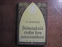 Silmäyksiä ristin tien salaisuuteen, M. Rosendal