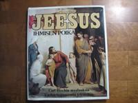 Jeesus, ihmisen poika, Carl Blochin maalauksia Uuden Testamentin teksteihin, Kosti Huovinen (toim.)