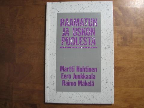 Raamatun ja uskon puolesta, Martti Huttunen, Eero Junkkaala, Raimo Mäkelä