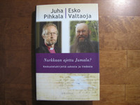 Nurkkaan ajettu Jumala, keskustelukirjeitä uskosta ja tiedosta, Juha Pihkala, Esko Valtaoja