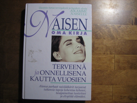 Naisen oma kirja, terveenä ja onnellisena kautta vuosien, Denise Foley, Eileen Nechas