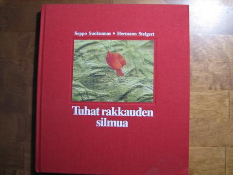 Tuhat rakkauden silmua, Seppo Suokunnas, Hermann Steigert