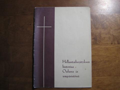 Helluntaiherätyksen historiaa Oulussa ja ympäristössä, Toivo Laurin, Taavi Tuokkola
