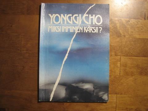 Miksi ihminen kärsii, Yonggi Cho