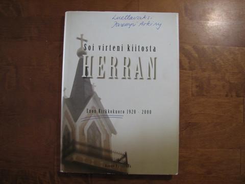 Soi virteni kiitosta Herran, Enon kirkkokuoro 1920-2000, Rauno Pärssinen