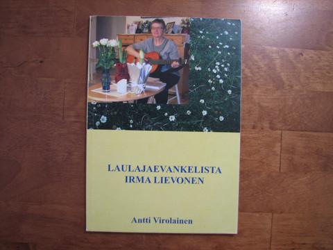 Laulajaevankelista Irma Lievonen, Antti Virolainen