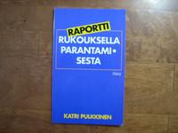 Raportti rukouksella parantamisesta, Katri Pulkkinen