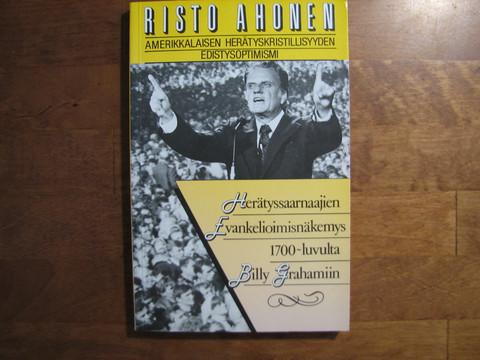 Herätyssaarnaajien evankelioimisnäkemys 1700-luvulta Billy Grahamiin, Risto Ahonen