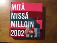 Mitä, missä, milloin 2002
