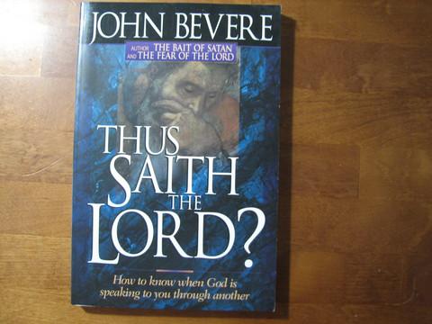 Thus saith the Lord, John Bevere