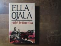 Pitkä kotimatka, Ella Ojala