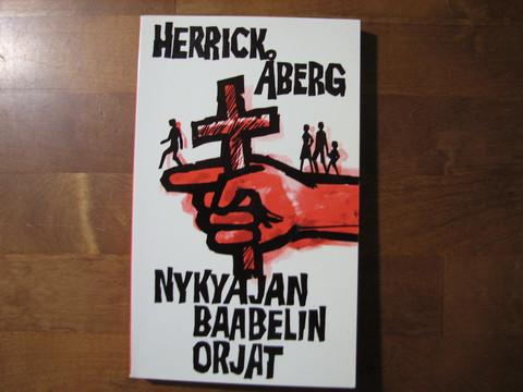 Nykyajan Baabelin orjat, 16 vuotta Vartiotornin varjossa, Herrick Åberg