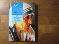 Ilon ja hiljaisuuden sanoja, Äiti Teresan mietteitä ja rukouksia, Kathryn Spink (toim.)