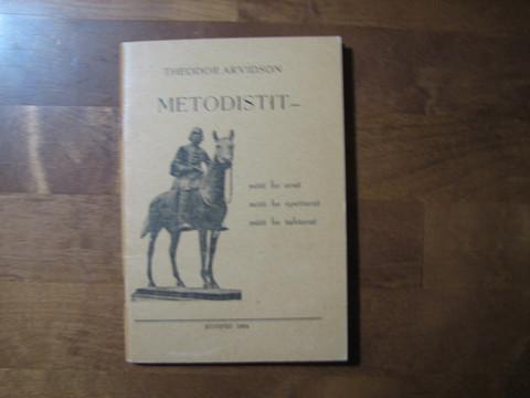 Metodistit, mitä he ovat, mitä he opettavat, mitä he tahtovat, Theodor Arvidson