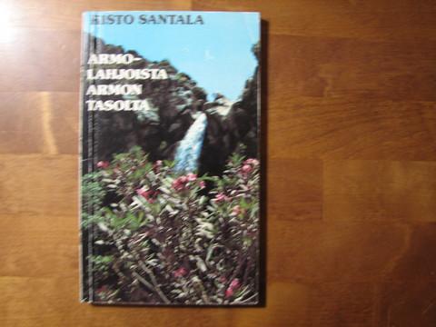 Armolahjoista armon tasolta, Risto Santala