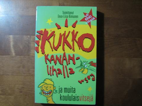 Kukko kananlihalla ja muita koululaisvitsejä, Eeva-Liisa Kinnunen (toim.)