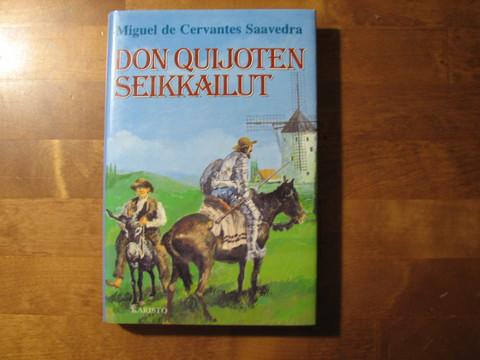 Don Quijoten seikkailut, Miguel de Cervantes Saavedra