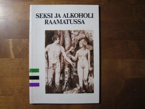 Seksi ja alkoholi Raamatussa, Veli Toukomies (toim.)