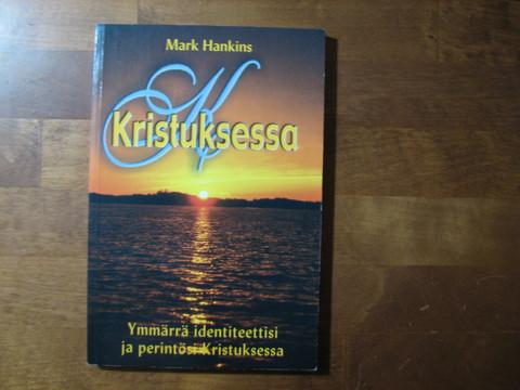 Kristuksessa, Mark Hankins