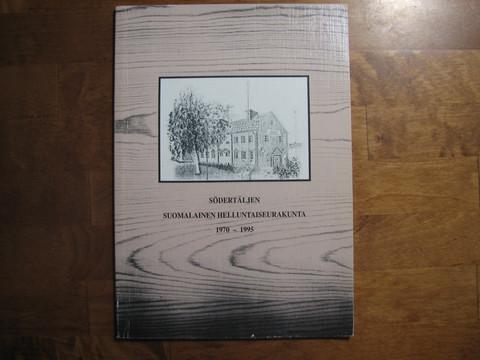 Södertäljen suomalainen helluntaiseurakunta 1970-1995
