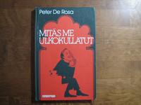Mitäs me ulkokullatut, Peter De Rosa