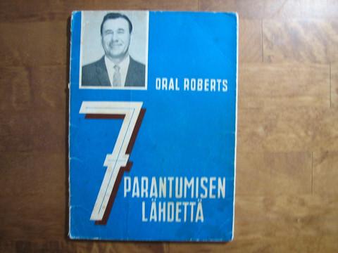 7 parantumisen lähdettä, Oral Roberts