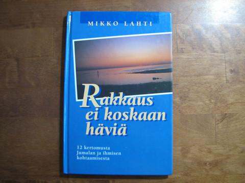 Rakkaus ei koskaan häviä, Mikko Lahti