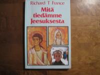 Mitä tiedämme Jeesuksesta, Richard T. France