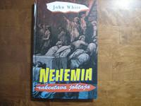 Nehemia, rakentava johtaja, John White