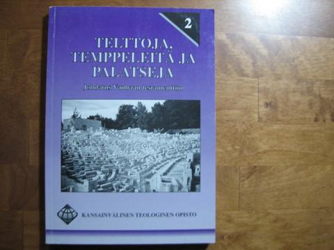 Telttoja, temppeleitä ja palatseja, johdatus Vanhaan Testamenttiin, Rick C. Howard