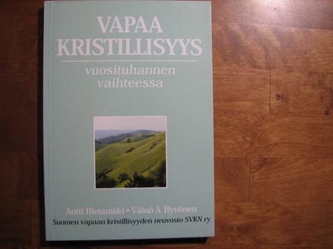 Vapaa kristillisyys vuosituhannen vaihteessa, Antti Hietamäki, Väinö A. Hyvönen