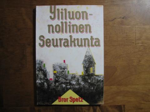 Yliluonnollinen seurakunta, Bror Spetz