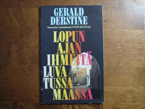 Lopun ajan ihmeitä luvatussa maassa, Gerald Derstine