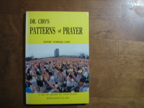Dr. Cho´s patterns of prayer, David Yonggi Cho