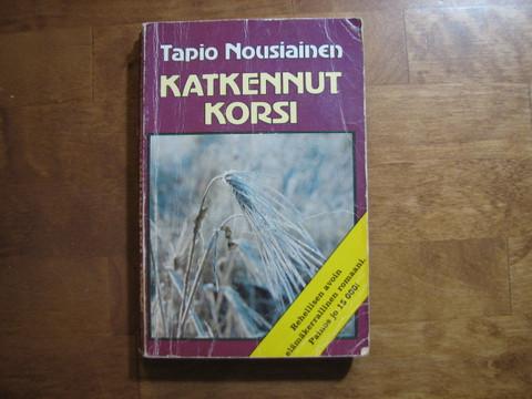 Katkennut korsi, Tapio Nousiainen d2