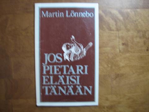 Jos Pietari eläisi tänään, Martin Lönnebo