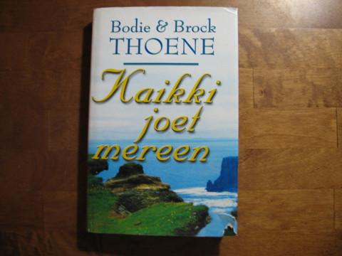 Kaikki joet mereen, Bodie & Brock Thoene