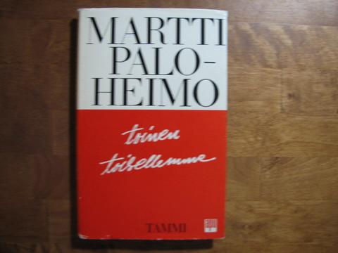 Toinen toisellemme, Martti Paloheimo