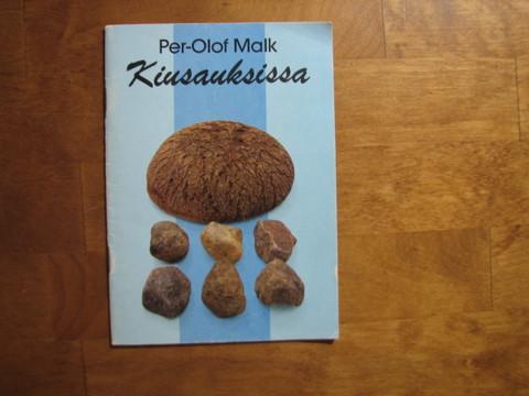 Kiusauksissa, Per-Olof Malk