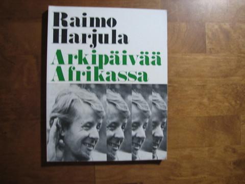 Arkipäivää Afrikassa, Raimo Harjula