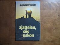 Ajattelen, siis uskon, A.E. Wilder-Smith