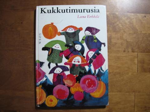 Kukkutimurusia, Leena Erkkilä