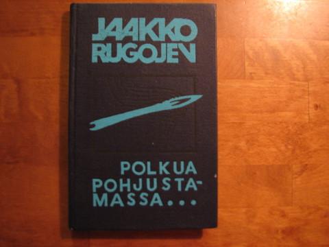 Polkua pohjustamassa, Jaakko Rugojev