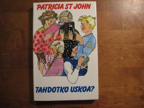Tahdotko uskoa, Patricia St. John