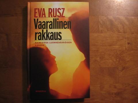 Vaarallinen rakkaus, naimisissa luonnehäiriöisen kanssa, Eva Rusz